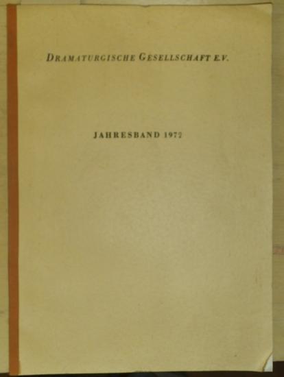 Dramaturgische Gesellschaft e.V.: Jahresband 1972 : Zwanzig Jahre Dramaturgische Gesellschaft, Rückblick-Vorschau. Register.