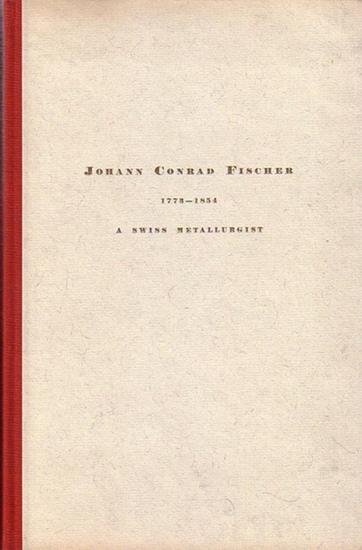 Fischer, Johann Conrad - The metallurgist Johann Conrad Fischer 1773 - 1854 and his relations with Britain.