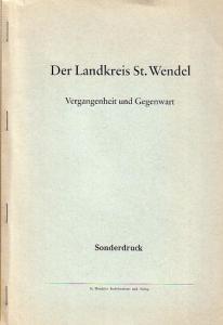 Gärtner, Peter: Die Landschaft des Kreises St. Wende. Vergangenheit und Gegenwart: Die Landschaft des Kreises St. Wendel UND Witterung und Klima. 2 Sonderdrucke.