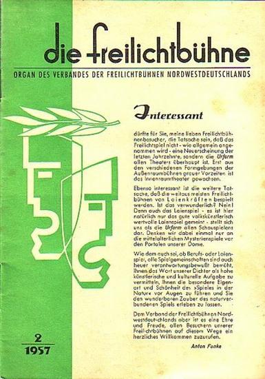 Freilichtbühne, Die Die Freilichtbühne. Organ des Verbandes der Freilichtbühnen Nordwestdeutschlands. Heft 2 1957.