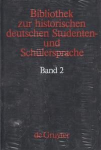 Henne, Helmut / Objartel, Georg (Hrsg.): Bibliothek zur historischen deutschen Studenten- und Schülersprache Band 2: Wörterbücher des 18. Jahrhunderts zur deutschen Studentensprache.