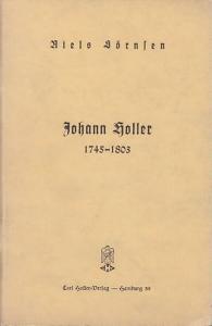 Holler, Johann - Sörnsen, Niels: Johann Holler 1745 - 1803.