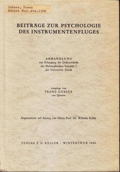 Gubser, Franz: Beiträge zur Psychologie des Instrumentenfluges. Diss.phil., Univ. Zürich 1959.