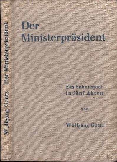 Küpper, Hannes. - Goetz, Wolfgang: Der Ministerpräsident. Schauspiel in 5 Akten.