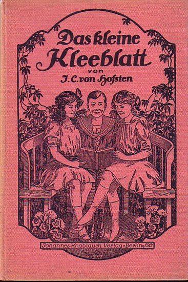 Hofsten, J.C. von: Das Kleine Kleeblatt und andere Kindergeschichten. Bearbeitet von Helene Spieker.