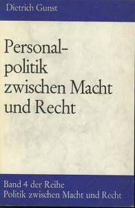 Gunst, Dietrich: Personalpolitik zwischen Macht und Recht. (= Politik zwischen Macht und Recht, Band 4).