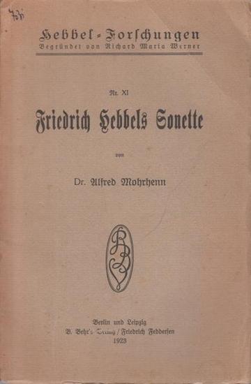 Hebbel, Friedrich - Mohrhenn, Alfred: Friedrich Hebbels Sonette. (= Hebbel - Forschungen, Nr. XI).