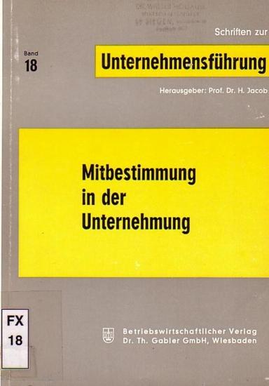 Jacob, Prof Dr. H. (Hrsg.): Mitbestimmung in der Unternehmung.