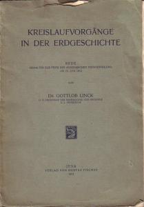 Linck, Gottlob: Kreislaufvorgänge in der Erdgeschichte. Rede gehalten zur Feier der Akademischen Preisverteilung am 15. Juni 1912.