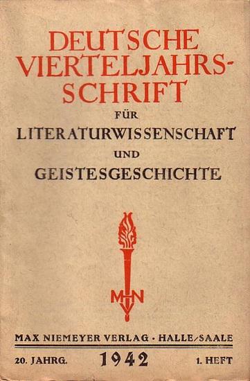 Kluckhohn, Paul // Rothacker, Erich (Hrsg.) Deutsche Vierteljahresschrift für Literaturwissenschaft und Geistesgeschichte. Herausgegeben von Paul Kluckhohn und Erich Rothacker. 20. Jahrgang 1. Heft 1942