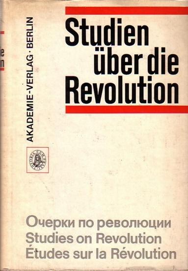 Kossok, Manfred (Hrsg.): Studien über die Revolution - studies on revolution - Etudes sur la Revolution