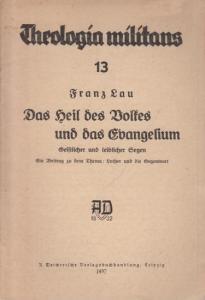 Lau, Franz: Das Heil des Volkes und das Evangelium. Geistlicher und leiblicher Segen. Ein Beitrag zu dem Thema: Luther und die Gegenwart.