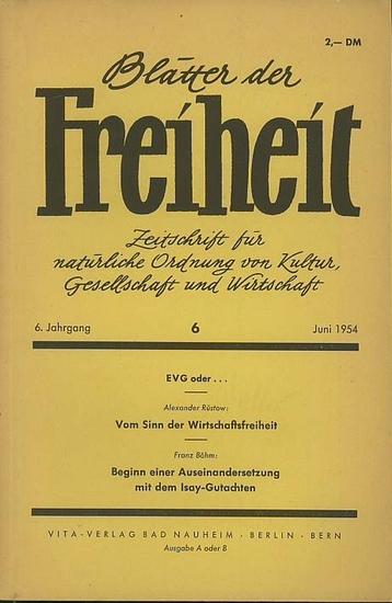 Blätter der Freiheit. - Lautenbach, Otto (Hrsg.): Blätter der Freiheit. Monatsschrift für natürliche Ordnung von Kultur, Gesellschaft und Wirtschaft. 11. Jahr des Archivs. 6. Jahrgang. Heft 6 von Juni 1954.