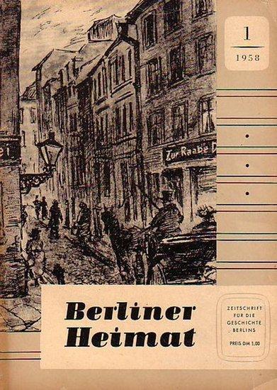 Leupold, Hermann (Hrsg.): Berliner Heimat. Zeitschrift für die Geschichte Berlins. [Heft] 1. 1958. Aus dem Inhalt: Der Name Köpenick und die Jaksa-Münzen (H. Schall) / Die Brüder Eichendorff in Berlin (I. Nickel) / 'Die Roses' - Geschichte ei...