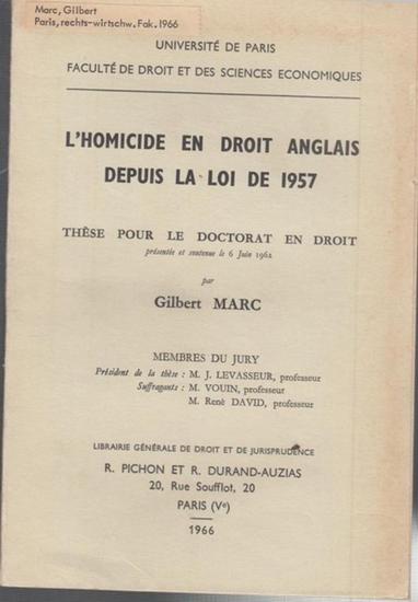 Marc, Gilbert: L' Homicide en Droit anglais depuis la Loi de 1957.