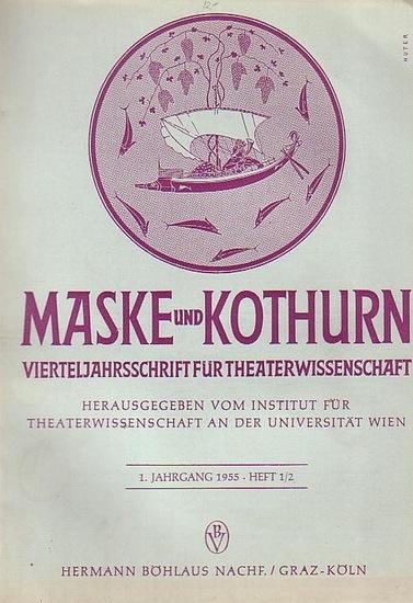 Maske und Kothurn - Hrsg.: Institut f. Theaterwiss. an der Universität Wien, Margret Dietrich (Schriftl.): Maske und Kothurn. Vierteljahreszeitschrift für Theaterwissenschaft. Heft1/2 und 3/4., 1. Jahrgang 1955.
