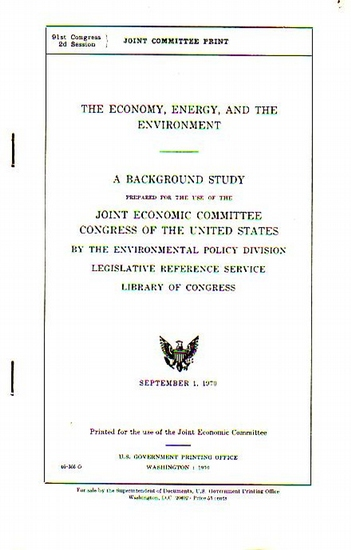 Patman, Wright // Proxmire, William: The Economy, Energy, and the Environment. A background study prepared for the use of the Joint Economic Committee Congress of the United States by the environmental policy division legislative reference service libryra