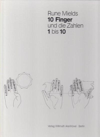 Mields, Rune: 10 Finger und die Zahlen 1 bis 10 mit einem Text von Annelie Pohlen.