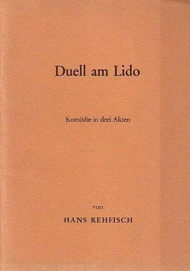 Rehfisch, Hans Duell am Lido. Komödie in drei Akten. Leicht revidierte Fassung des Originalstücks, das im Jahre 1926 am Staatsschauspiel in Berlin unter Jessner (mit Kortner, Forster etc.) uraufgeführt wurde.