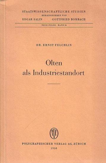 Olten. - Felchlin, Ernst Dr.: Olten als Industriestandort.