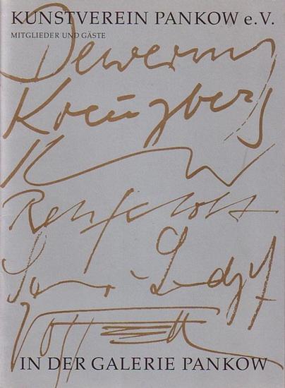 Pankow: Kunstverein Pankow e.V. : Mitglieder und Gäste in der Galerie Pankow. Malerei, Grafik, Skulptur. Fluxus-Konzert als Video(Videoinstallation), Rauminstallation. Vom 9. August bis 3. September 1994. (Dewerny, Kreuzberg, Kunze, Rehfeldt, Sommer-La...