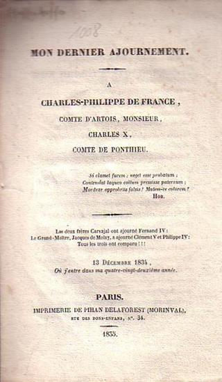 Pfaffenhofen, Comte de: Mon dernier Ajournement. A Charles-Philippe de France, Comte d'Artois, Charles X, Comte de Ponthieu.