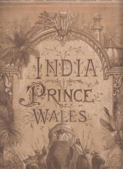 Prince Albert Edward. - Sala, George Augustus: India and the Prince of Wales. Published at the Illustrated London News Office.