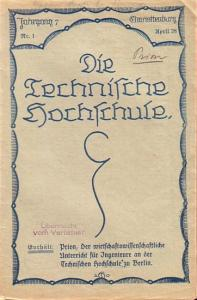 Technische Hochschule Berlin. - Prion, W.: Der wirtschaftswissenschaftliche Unterricht für Ingenieure an der Technischen Hochschule zu Berlin. In: Die Technische Hochschule, Jahrgang 7, Nr. 1, April 1928.