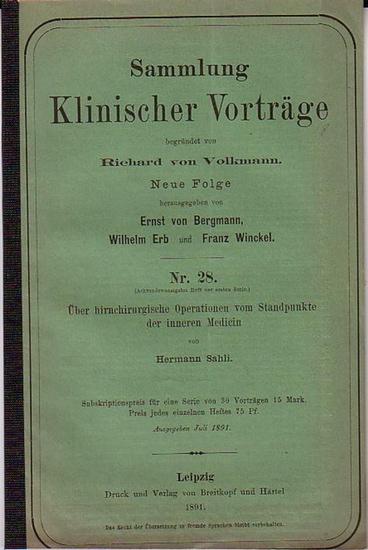 Sammlung Klinischer Vorträge. - Sahli, Hermann: Über hirnchirurgische Operationen vom Standpunkte der inneren Medizin. (= Sammlung Klinischer Vorträge, Neue Folge, Nr. 28). No. 160).