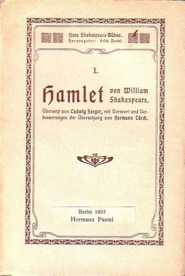Shakespeare, William: Hamlet. Übersetzt von Ludwig Seeger. Mit einem Vorwort und Verbesserungen der Übersetzung von Hermann Türck.