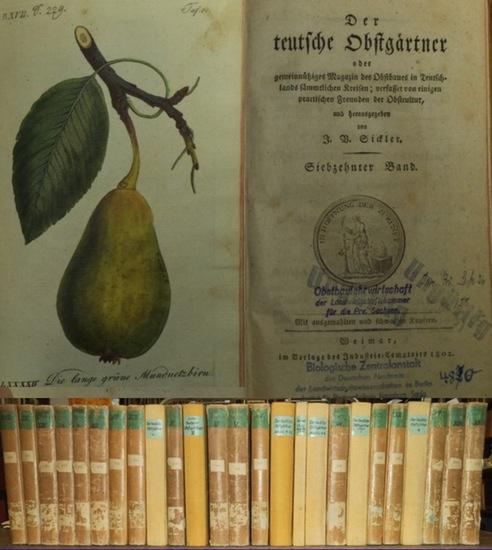 Sickler, Johann Volkmar (Hrsg.): Der teutsche Obstgärtner oder gemeinnütziges Magazin des Obstbaues in Teutschlands sämmtlichen Kreisen; verfasset von einigen practischen Freunden der Obstcultur. Komplett mit 22 Bänden, gebunden in 25 Büchern.