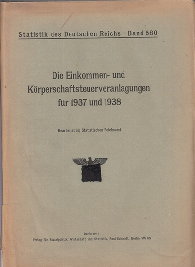 Statistik des Deutschen Reichs. / Statistisches Reichsamt. - Die Einkommen- und Körperschaftsteuerveranlagungen für 1937 und 1938
