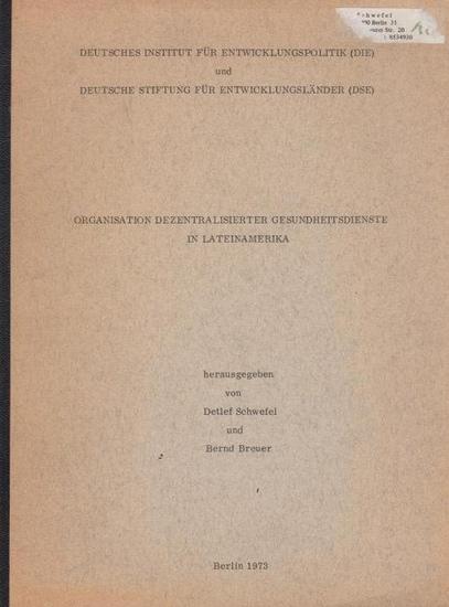 Schwefel, Detlef ; Breuer, Bernd (Hrsg.) Organisation dezentralisierter Gesundheitsdienste in Lateinamerika.