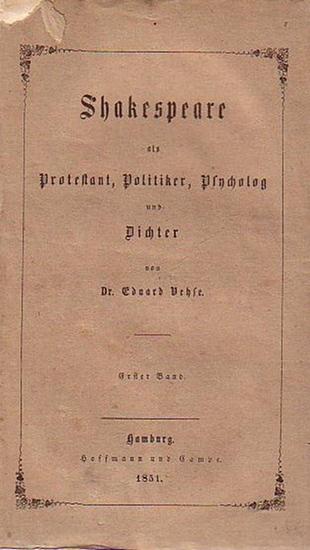 Shakespeare, William. - Vehse, Dr. Eduard: Shakespeare als Protestant, Politiker, Psycholog und Dichter. Erster Band (von 2).