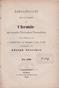 Stecker, Adolph ua.(Hrsg.): Jahresbericht über die Fortschritte der Chemie und verwandter Theile anderer Wissenschaften. Für 1869.