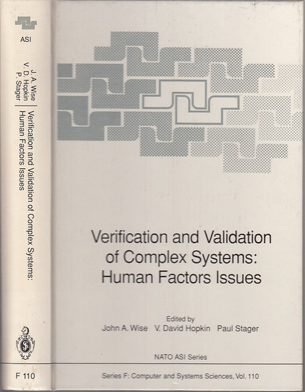 Wise, John A. ; Hopkin, V. David ; Stager, Paul: Verification and Validation of Complex Systems: Human Factors Issues.