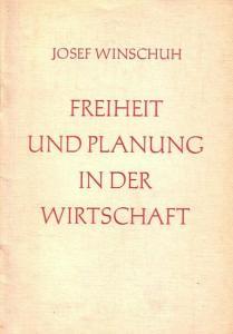 Winschuh, Josef: Freiheit und Planung in der Wirtschaft.