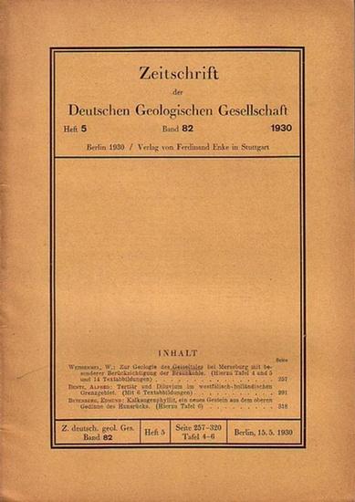 Zeitschrift der Deutschen Geologischen Gesellschaft. - W. Weissermel / Alfred Bentz / Edmund Beyenburg: Zeitschrift der Deutschen Geologischen Gesellschaft. Band 82, Heft 5, 1930. Im Inhalt u.a. Beiträge von W. Weissermel 'Zur Geologie des Geiselt...