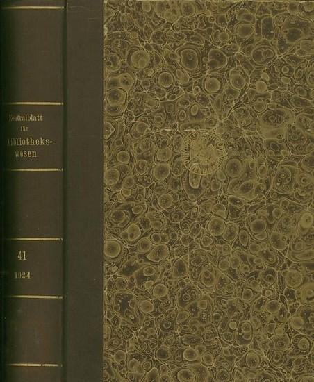 Zentralblatt für Bibliothekswesen. - Aloys Bömer, Georg Leyh, Walther Schultze (Hrsg.): Zentralblatt für Bibliothekswesen. 41. Jahrgang 1924. Hrsg. vom Aloys Bömer, Georg Leyh, Walther Schultze.