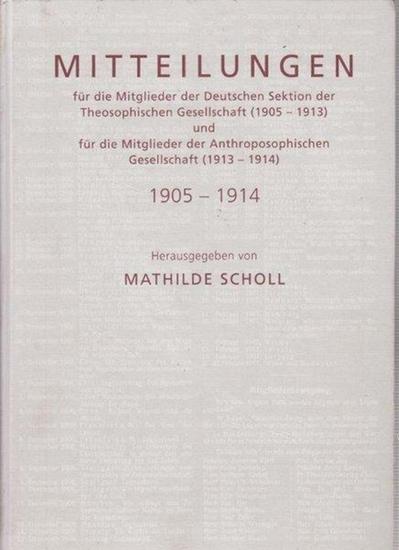 Steiner, Rudolf. - Scholl, Mathilde (Hrsg.): Mitteilungen für die Mitglieder der Deutschen Sektion der Theosophischen Gesellschaft (Hauptquartier Adyar) (November 1905 - Januar 1913) und für die Mitglieder der Anthroposophischen Gesellschaft (theosophi...