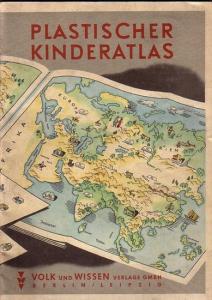 Haefke, Fritz (Text): Plastischer Kinderatlas. Text: Fritz Haefke. Bild: Friedrich Pruss von Zglinicki. Umbruch: Max Kinzel.