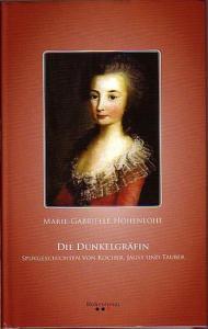 Hohenlohe, Marie-Gabrielle: Die Dunkelgräfin. Spukgeschichten von Kocher, Jagst und Tauber.