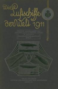 Frenzel, Joachim und Otto & W. Fröbus: Die Luftschiffe der Welt 1911. Statistisch zusammengestellt von... -- ( The Airships of the World 1911. Statistically put together by ...).