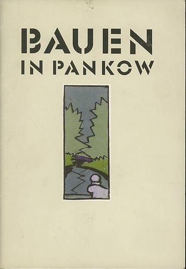 Bezirksamt Pankow von Berlin, Abtlg. Bauwesen, Abtlg. Finanzen und Wirtschaft Bauen in Pankow.