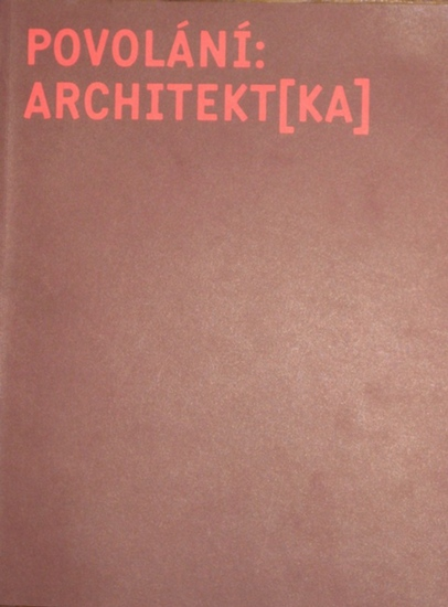 Ryndova, Sona / Valcharova, Vladislava: Povolani: Architekt(ka). / Profession: (Woman) Architekt.