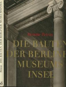 Petras, Renate: Die Bauten der Berliner Museumsinsel.