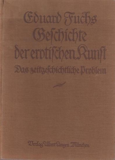 Fuchs, Eduard: Geschichte der erotischen Kunst in Einzeldarstellungen. Bd. 1: Das zeitgeschichtliche Problem (von insgesamt zwei Bänden).