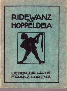 Lorenz, Franz: Ridewanz und Hoppeldeia. Tanz- und andere Lieder zur Laute aus der Zeit Heinrichs von Ofterdingen. Nach Texten von I. V. v. Scheffel, komponiert von Franz Lorenz Op. 10.