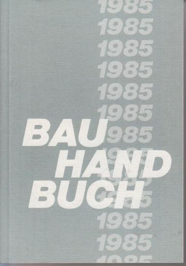 BauHandbuch. - Bau Handbuch 1985 : Sonderdruck Senator für Bau- und Wohnungsbauwesen.