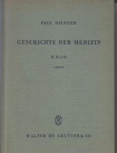 Diepgen, Paul: Geschichte der Medizin : Die historische Entwicklung der Heilkunde und des ärztlichen Lebens. Band II,1: Von der Medizin der Aufklärung bis zur Begründung der Zellularpathologie. (ca 1740-1858) sep.